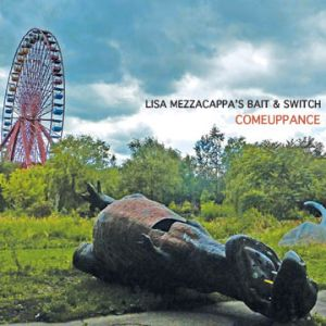 Lisa Mezzacappa -- Comeuppance. Click to go to Not Two Records.