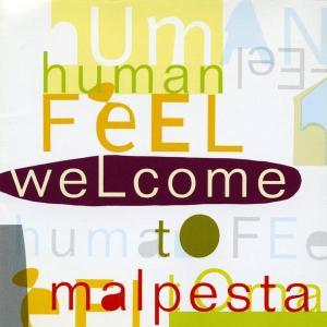 Human Feel: Welcome to Malpesta