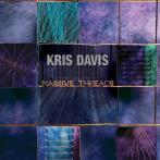 Kris Davis -- Massive Threads (Thirsty Ear, 2013)