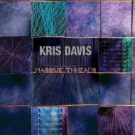 Kris Davis -- Massive Threads (Thirsty Ear, 2013)