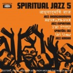 Spiritual Jazz 5: Esoteric, Modal and Deep Jazz from Around the World, 1961-79