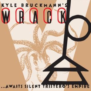 "Kyle Bruckmann's Wrack: ""...Awaits Silent Tristero's Empire"""