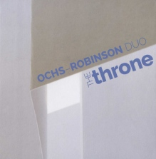 Ochs-Robinson Duo: The Throne (Not Two, 2014)