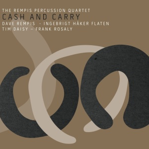 Rempis Percussion Quartet -- Cash and Carry (Aerophonic, 2015)