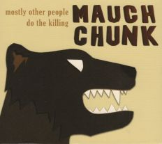 Mostly Other People Do the Killing - Mauch Chunk